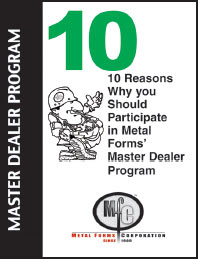 Metal Forms Master Dealer Program